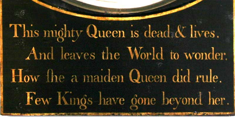 This mighty Queen is dead and lives And leaves the world to wonder How she a maiden Queen did rule Few Kings have gone beyond her
