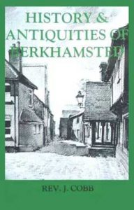 The History and Antiquities of Berkhamsted, by J W Cobb